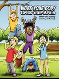 Work Your Body, Grow Your Brain