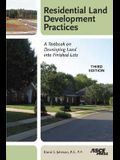 Residential Land Development Practices: A Textbook on Developing Land Into Finished Lots, Third Edition