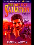 The Lord is My Salvation (Chronicles of the King #3)