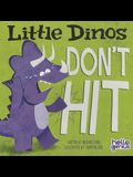 Little Dinos Don't Hit
