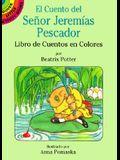 El Cuento del Se~nor Jeremias Pescador: Libro de Cuentos En Colores