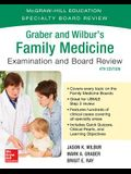Graber and Wilbur's Family Medicine Examination and Board Review