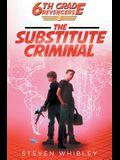 6th Grade Revengers: The Substitute Criminal