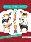 Dog Breeds Pet Fashion Illustration Encyclopedia: Volume 6 Herding Breeds