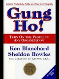 Gung Ho! Turn On the People in Any Organization