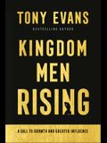 Kingdom Men Rising: A Call to Growth and Greater Influence