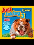 Just Joking 3: 300 Hilarious Jokes about Everything, Including Tongue Twisters, Riddles, and More!