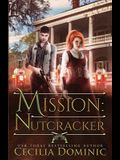 Mission: Nutcracker: A Thrilling Holiday Steampunk Romance
