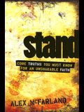 STAND: Core Truths You Must Know for an Unshakable Faith