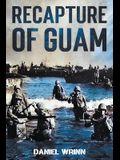 Recapture of Guam: 1944 Battle and Liberation of Guam
