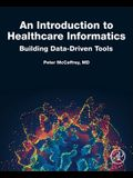 An Introduction to Healthcare Informatics: Building Data-Driven Tools