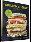 Grilled Cheese Kitchen: Bread + Cheese + Everything in Between (Grilled Cheese Cookbooks, Sandwich Recipes, Creative Recipe Books, Gifts for C