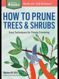 How to Prune Trees & Shrubs: Easy Techniques for Timely Trimming
