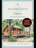 A Naturalist's Cabin: Constructing a Dream