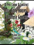 3D Pen: Colour & Construct #1 Fairy Houses & Fantasy Gardens