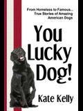 You Lucky Dog!