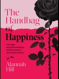 Handbag of Happiness: And Other Misunderstandings, Mistakes and Misadventures