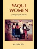 Yaqui Women: Contemporary Life Histories