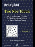 Krazydad Two Not Touch Volume 3: 360 Star Battle Puzzles to Preserve Your Sanity in these Trying Times
