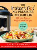The Instant Pot (R) No-Pressure Cookbook: 100 Low-Stress, High-Flavor Recipes