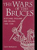 The Wars of the Bruces: Scotland, England and Ireland, 1306-1328