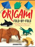 Origami Fold-By-Fold: Building Skills One Step at a Time from Beginner to Advanced