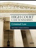 High Court Case Summaries on Criminal Law, Keyed to Kaplan