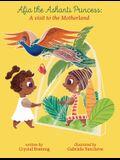 Afia the Ashanti Princess: A Visit to the Motherland