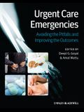 Urgent Care Emergencies - Avoiding the Pitfalls and Improving the Outcomes