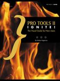 Pro Tools II Ignite!: The Visual Guide for New Users