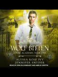 Wolf Bitten Lib/E: Lunar Academy, Year One