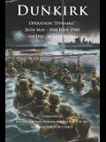 Dunkirk Operation Dynamo: 26th May - 4th June 1940 An Epic of Gallantry