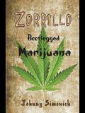 Zorrillo: Bootlegged Marijuana