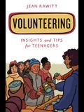Volunteering: Insights and Tips for Teenagers