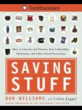 Saving Stuff: How to Care for and Preserve Your Collectibles, Heirlooms, and Other Prized Possessions