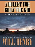 A Bullet for Billy the Kid: A Western Trio (Five Star First Edition Western)