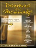 Dramas with a Message, Vol. 5***op***: 21 Reproducible Dramas for the Local Church