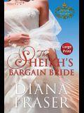 The Sheikh's Bargain Bride: Large Print