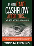 If You Can't Cashflow After This: I've Got Nothing For You...