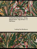 Ludwig Van Beethoven - String Quartet No.9 - Op.18 No.9 - A Full Score