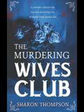 The Murdering Wives Club: A gripping historical mystery, where women take charge and strive for power.