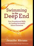Swimming in the Deep End: Four Foundational Skills for Leading Successful School Initiatives (Managing Change Through Strategic Planning and Eff