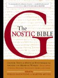 The Gnostic Bible: Gnostic Texts of Mystical Wisdom from the Ancient and Medieval Worlds
