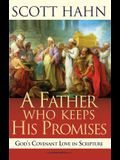 Father Who Keeps His Promises: Understanding Covenant Love in the Old Testament
