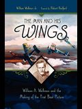 The Man and His Wings: William A. Wellman and the Making of the First Best Picture