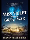 Miss Violet and the Great War: A Strangely Beautiful Novel