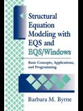 Structural Equation Modeling with Eqs and Eqs/Windows: Basic Concepts, Applications, and Programming
