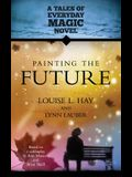 Painting the Future: A Tales of Everday Magic Novel