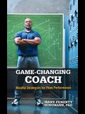 Game-Changing Coach: Mindful Strategies for Peak Performance