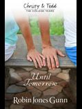 Until Tomorrow Christy & Todd: College Years Book 1
